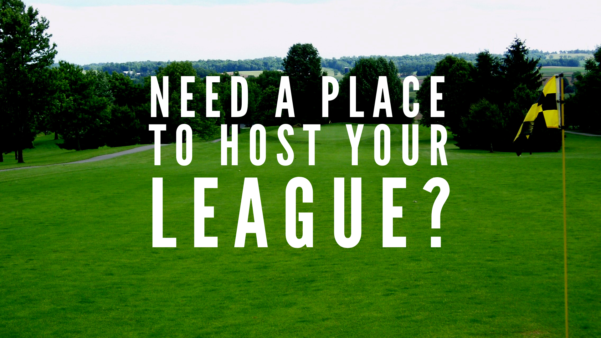 Need a place to host your league?