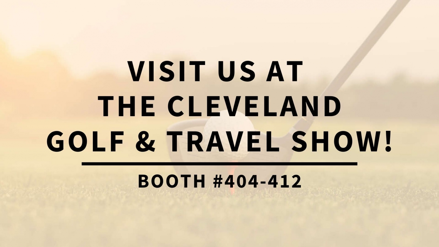 Visit us at the Cleveland Golf Show!