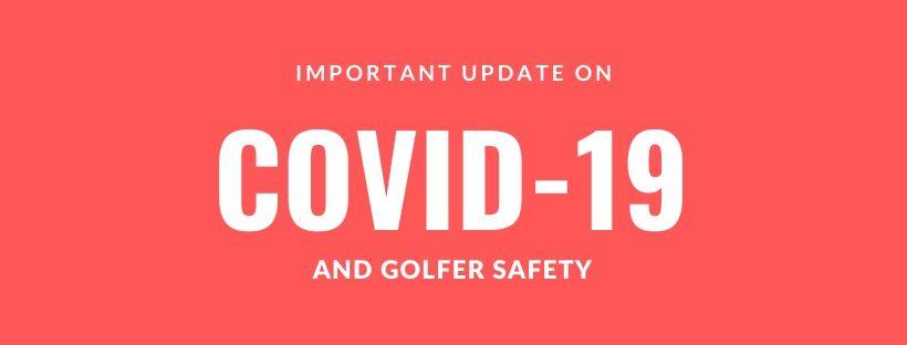 Concerning COVID-19 & Golfer Safety