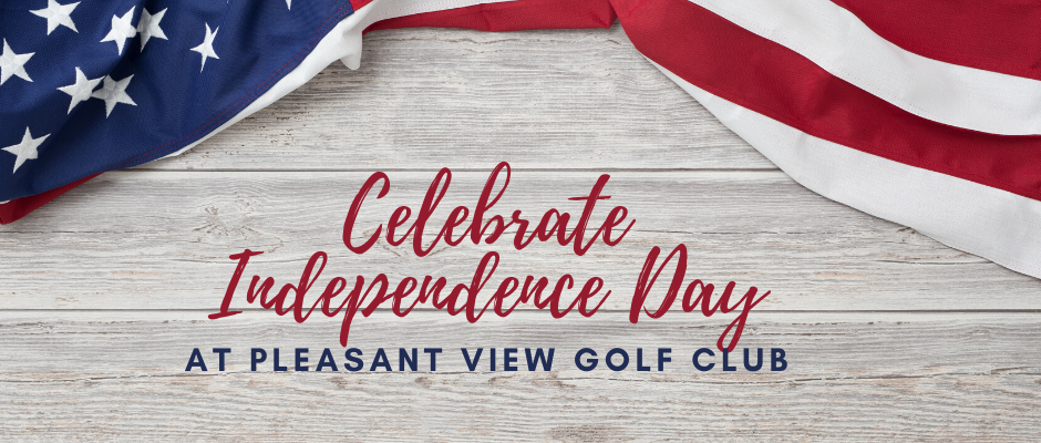 🎉Celebrate Independence Day at Pleasant View🎇